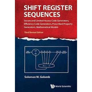 Shift Register Sequences: Secure and Limited-Access Code Generators, Efficiency Code Generators, Prescribed Property Generators, Mathematical Mo (Inbunden, 2017)