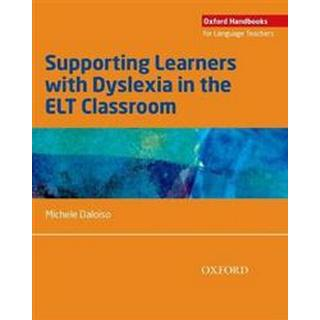 Supporting Learners with Dyslexia in the Elt Classroom (Häftad, 2017)