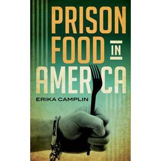 Prison Food in America (Inbunden, 2016)