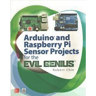 Arduino and Raspberry Pi Sensor Projects for the Evil Genius (Häftad, 2017)