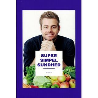 Super Simpel Sundhed: Små ændringer skaber store resultater, Hardback