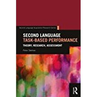 Second Language Task-Based Performance: Theory, Research, Assessment (Second Language Acquisition Research Series)