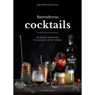 Bartenderens cocktails: De bedste opskrifter på klassiske og nye drinks, Hardback