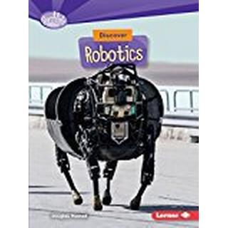 Discover Robotics (Searchlight Books What's Cool about Science?)