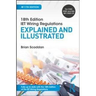 18th Edition IET Wiring Regulations: Explained and Illustrated, 11th ed