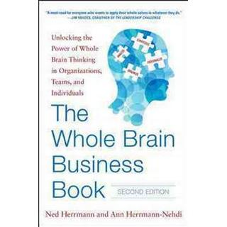 The Whole Brain Business Book, Second Edition: Unlocking the Power of Whole Brain Thinking in Organizations, Teams, and Individuals (Hardback, 2015)