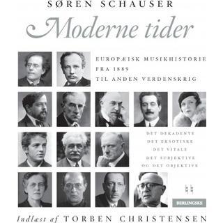 Moderne tider: Europæisk musikhistorie fra 1889 til Anden Verdenskrig (Lydbog MP3, 2018)