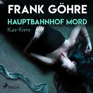 Hauptbahnhof Mord - Kurz-Krimi (Lydbog MP3, 2018)
