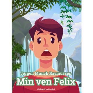 Min ven Felix (E-bog, 2018)