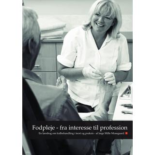 Fodpleje - fra interesse til profession (Indbundet, 2018)