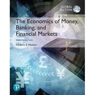 The Economics of Money, Banking and Financial Markets plus Pearson MyLab Economics with Pearson eText, Global Edition (Ukendt format, 2019)