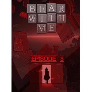 Bear with Me: Episode Three