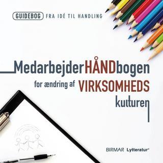 Medarbejderhåndbogen for ændring af virksomhedskulturen (Lydbog MP3, 2019)