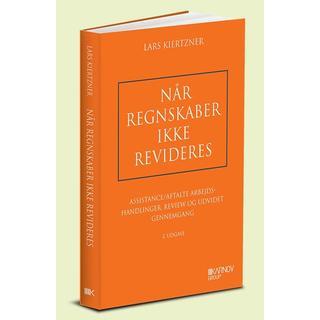 Når regnskaber ikke revideres: Assistance/aftalte arbejdshandlinger, review og udvidet gennemgang (Hæfte, 2019)