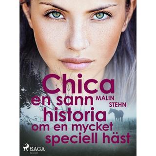 Chica: en sann historia om en mycket speciell häst (E-bog, 2019)