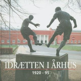 Idrætten i Århus 1920-95: Århus Idrætspark 75 år (Indbundet, 1995)