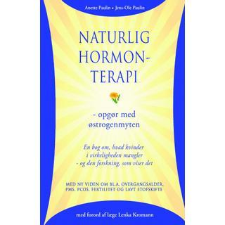 Naturlig hormonterapi - opgør med østrogenmyten: En bog om, hvad kvinder i virkeligheden mangler - og den forskning, som viser det (E-bog, 2019)