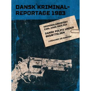Dansk politi under besættelsen (Lydbog MP3, 2019)