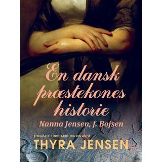 En dansk præstekones historie - Nanna Jensen, f. Bojsen (E-bog, 2020)