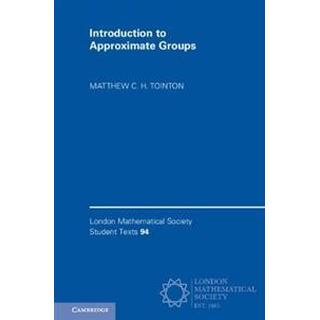 Introduction to Approximate Groups (Hæfte, 2019)