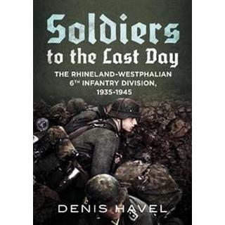 Soldiers to the Last Day (Hardback, 2019)