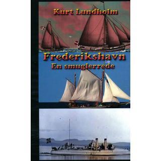 Frederikshavn. En smuglerrede
