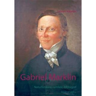 Gabriel Marklin: naturforskare, samlare, bibliograf