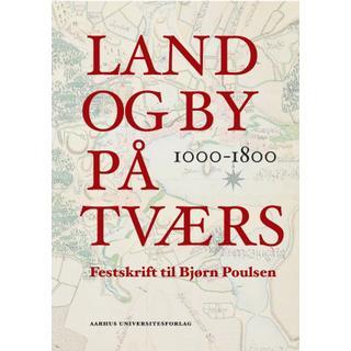 Land og by på tværs: Festskrift til Bjørn Poulsen