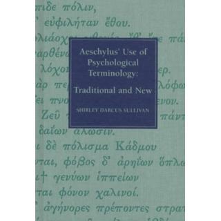 Aeschylus' Use of Psychological Terminology: Traditional... (Bog, Hardback)