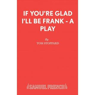 If You're Glad I'll be Frank: A Play for Radio (Bog, Paperback / softback)