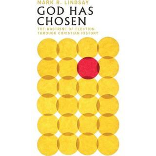 God Has Chosen: The Doctrine of Election Through... (Bog, Paperback / softback)