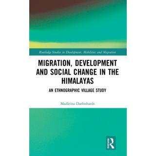 Migration, Development and Social Change in the... (Bog, Hardback)