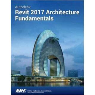 Autodesk Revit 2017 Architecture Fundamentals (ASCENT) (Bog, Paperback / softback)