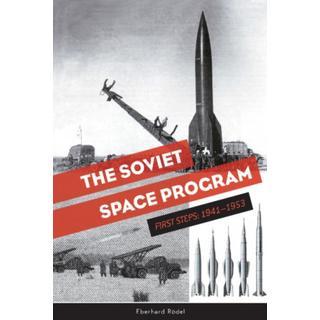Soviet Space Program: First Steps, 1941-1953 (Bog, Hardback)