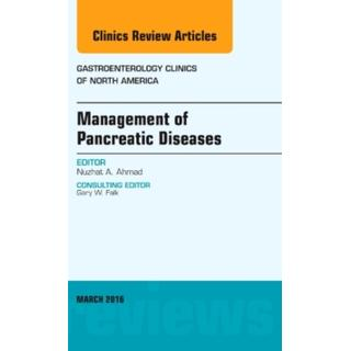Management of Pancreatic Diseases, An Issue of... (Bog, Hardback)