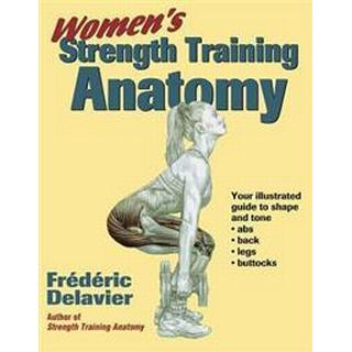 Women's Strength Training Anatomy (Häftad, 2002), Häftad
