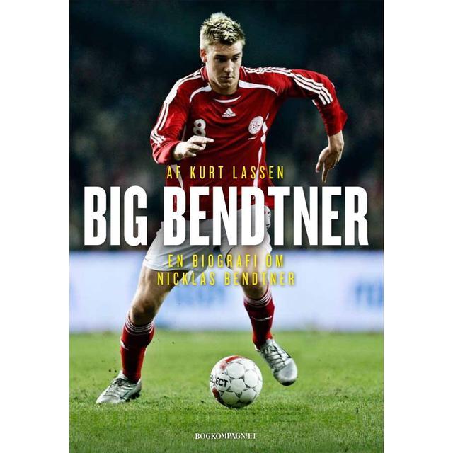 Big Bendtner: En biografi om Nicklas Bendtner, E-bog