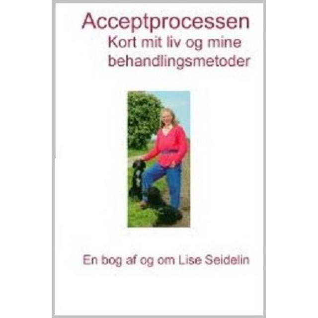 Acceptprocessen Kort Mit Liv Og Mine Behandlingsmetoder E Bog