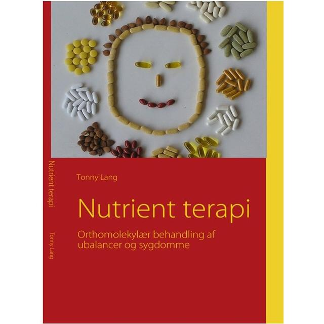 Nutrient terapi: orthomolekylær behandling af ubalancer og sygdomme med kosttilskud og naturmedicin, Paperback
