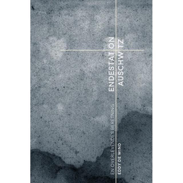Endestation Auschwitz: En overlevendes beretning (Hæfte, 2019)