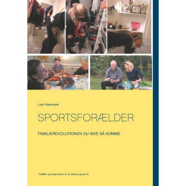 Sportsforælder: Familierevolutionen du ikke så komme (Paperback, 2019)