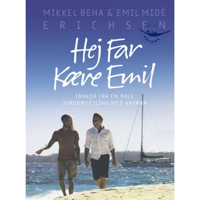 Hej far kære Emil: Tanker fra en halv jordomsejling med Havana (E-bog, 2015)