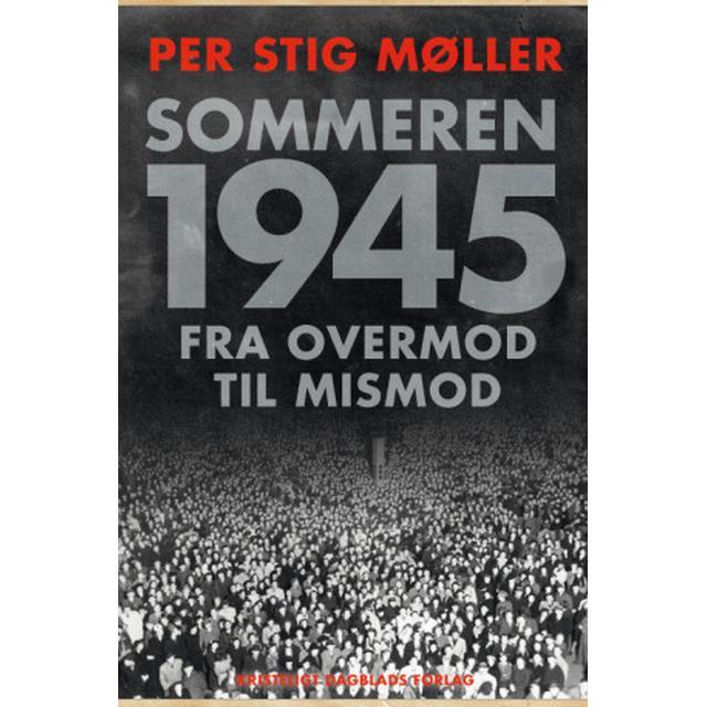 Sommeren '45: Fra overmod til mismod (Hæfte, 2019)