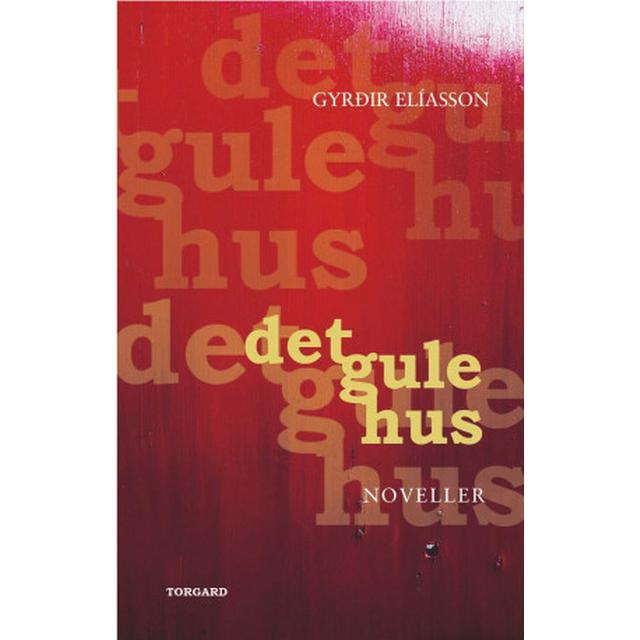 Det gule hus: noveller (Hæfte, 2019)